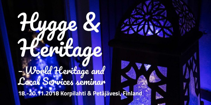 Hygge & Heritage - World Heritage and Local Services Seminar 18.-20.11.2018